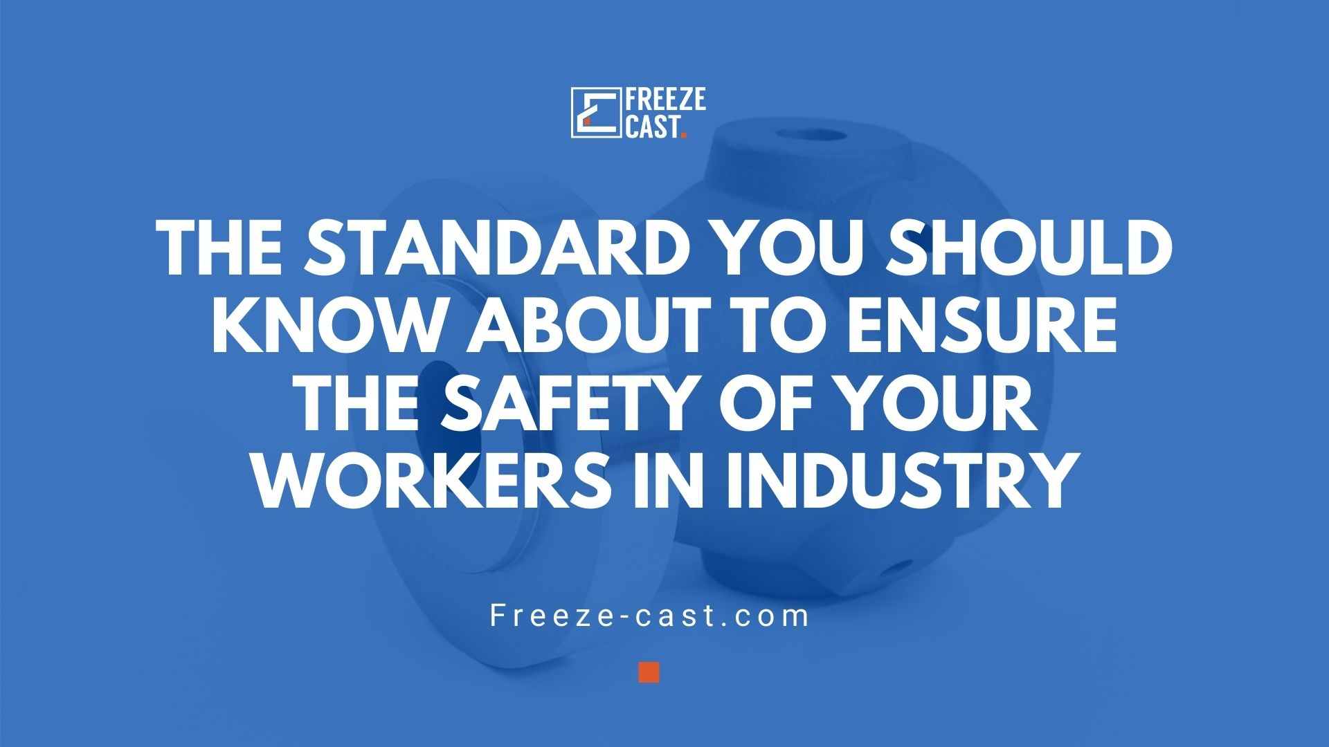 The Standard You Should Know About To Ensure The Safety of Your Workers In Industry