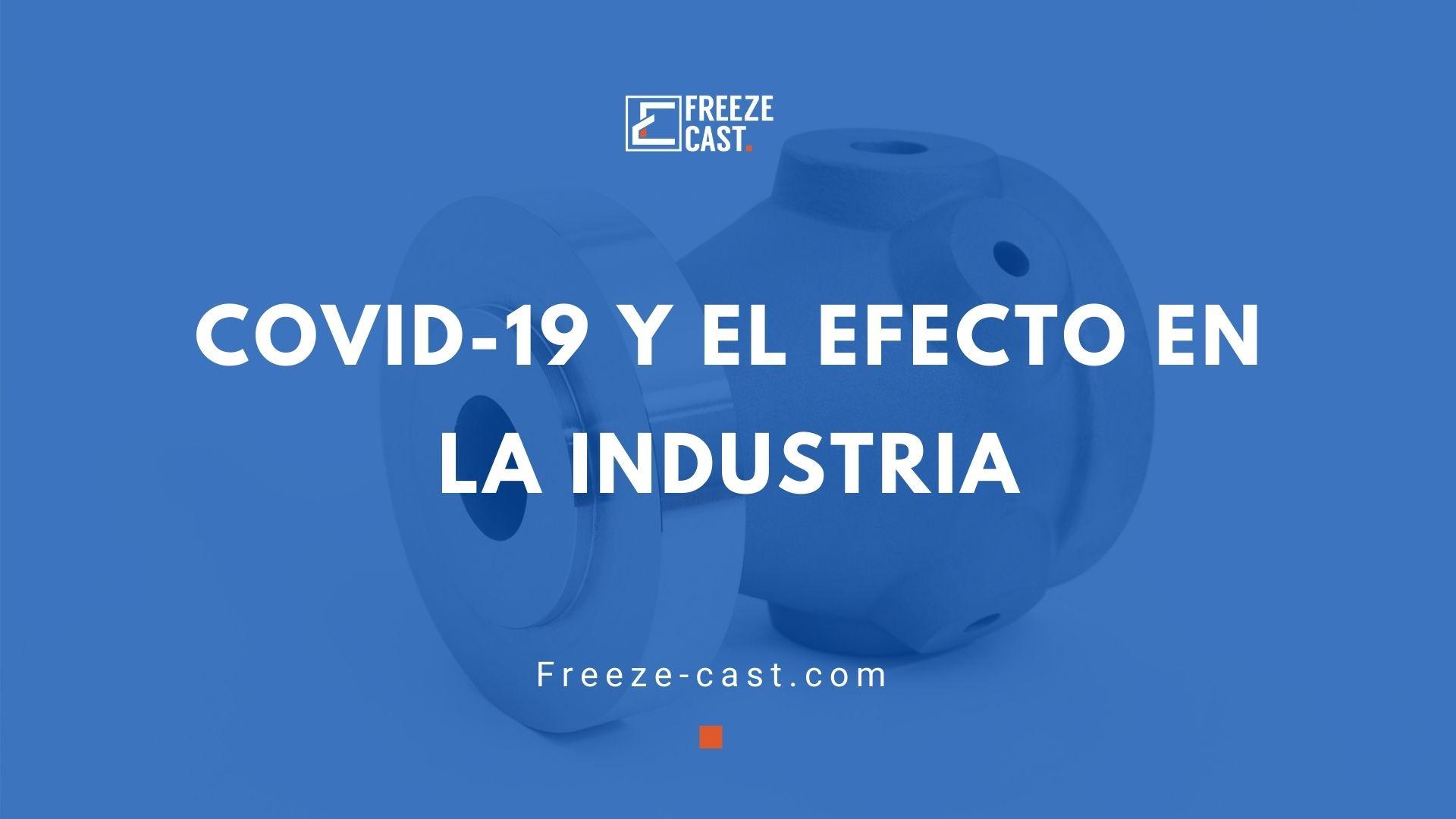 COVID-19 y el efecto en la industria