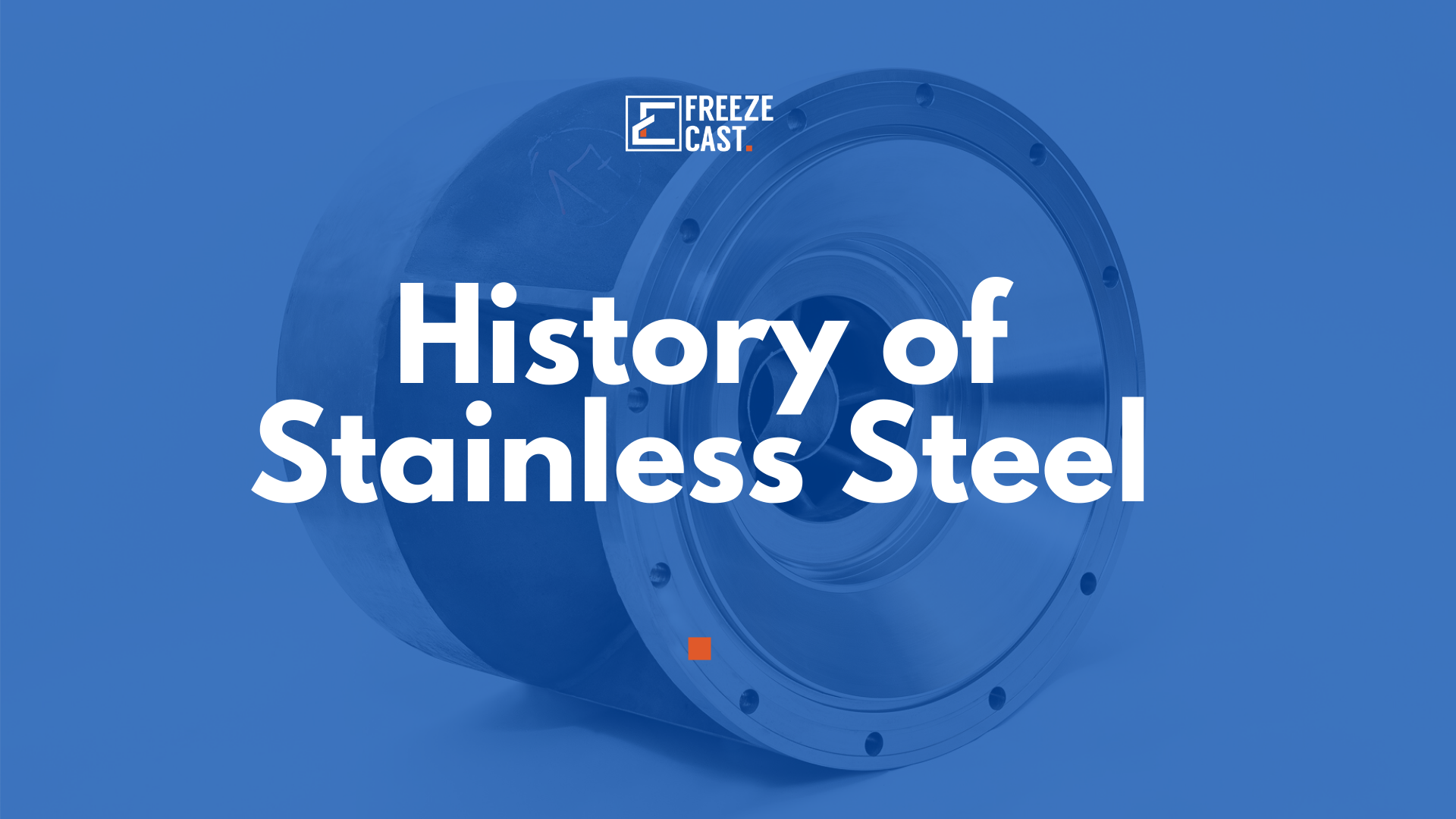 History of Stainless Steel