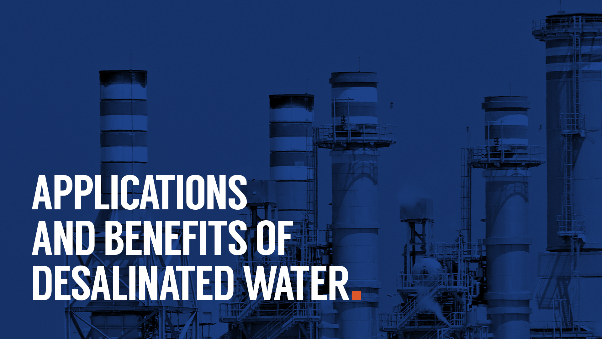 Applications and benefits of desalinated water