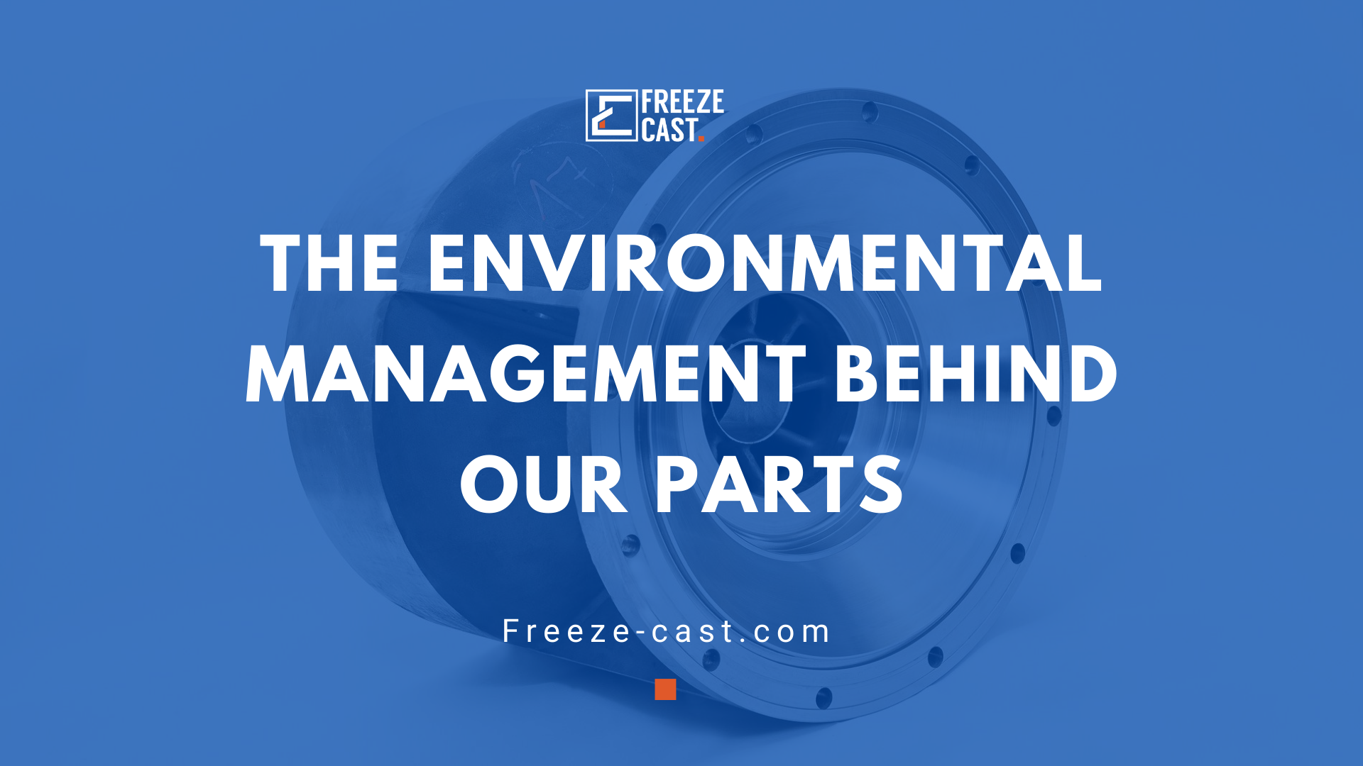 The environmental management behind our parts