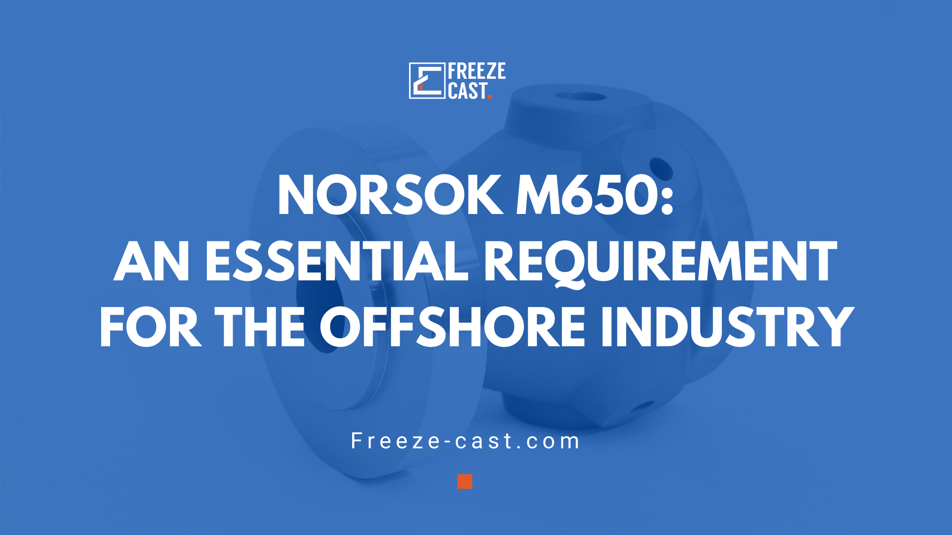 NORSOK M650: an essential requirement for the offshore industry